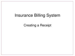 Insurance Billing System Creating a Receipt