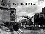 IL   CONFINE ORIENTALE       MICHELUTTI STEFANO  V AER B I.T.I. A. MALIGNANI   UDINE  MATURIT  2010