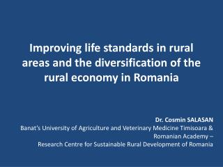 Improving life standards in rural areas and the diversification of the rural economy in Romania