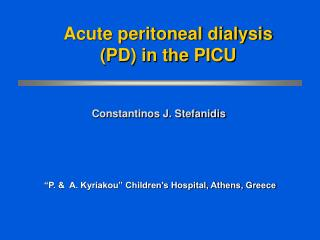 Acute peritoneal dialysis (PD) in the PICU