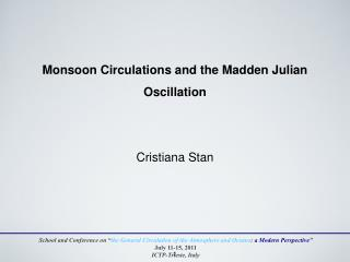 Monsoon Circulations and the Madden Julian Oscillation