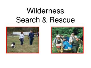 Wilderness  Search & Rescue