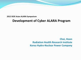 Development of Cyber ALARA Program