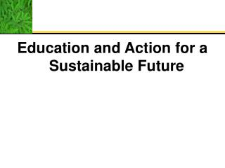 Education and Action for a Sustainable Future