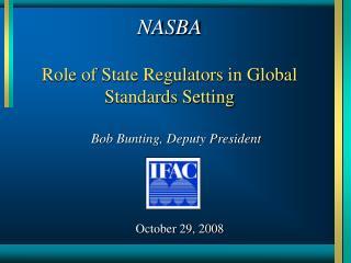 NASBA Role of State Regulators in Global Standards Setting