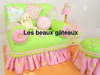 Les beaux gâteaux