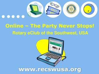 Online – The Party Never Stops!