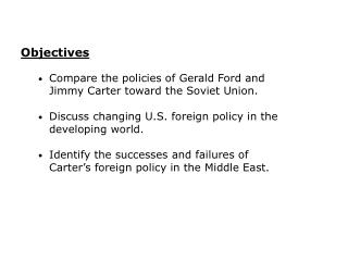 Compare the policies of Gerald Ford and Jimmy Carter toward the Soviet Union.