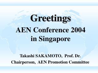 Greetings AEN Conference 2004 in Singapore