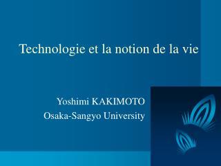 Technologie et la notion de la vie