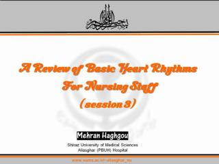 A Review of Basic Heart Rhythms  For Nursing Staff (session 3)