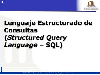 Lenguaje Estructurado de Consultas  ( Structured Query Language  – SQL)