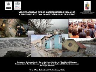 VULNERABILIDAD DE LOS ASENTAMIENTOS HUMANOS Y SU CORRELATO CON LA GESTIÓN LOCAL DE RIESGO