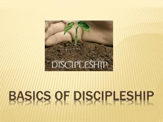 BASICS OF DISCIPLESHIP