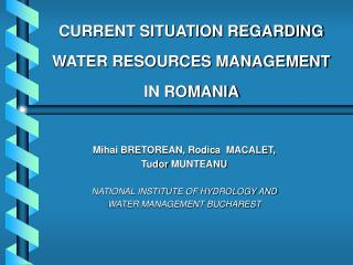 CURRENT SITUATION REGARDING WATER RESOURCES MANAGEMENT IN ROMANIA