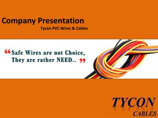 Company Presentation  Tycon PVC Wires & Cables