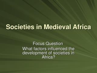 Societies in Medieval Africa