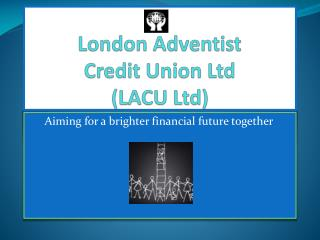 London Adventist  Credit Union Ltd (LACU Ltd)