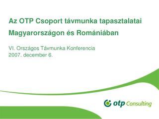 Az OTP Csoport távmunka tapasztalatai Magyarországon és Romániában