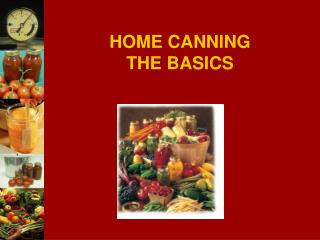 HOME CANNING THE BASICS