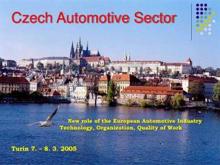 Czech Automotive Sector New role of the European Automotive Industry