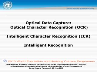Optical Data Capture:  Optical Character Recognition (OCR) Intelligent Character Recognition (ICR) Intelligent Recogniti