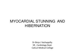 MYOCARDIAL STUNNING  AND HIBERNATION