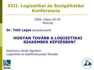 2006. május 18-19. Noszvaj Dr. Tóth Lajos tanszékvezető