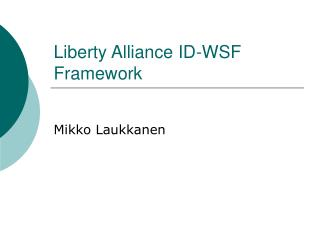 Liberty Alliance ID-WSF Framework