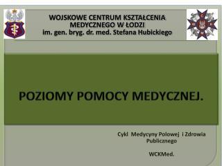 Cykl Medycyny Polowej i Zdrowia Publicznego WCKMed .