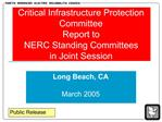 Critical Infrastructure Protection Committee  Report to NERC Standing Committees in Joint Session