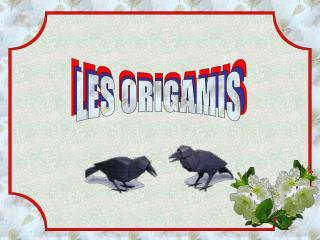 LES ORIGAMIS