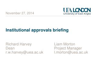 Institutional approvals briefing