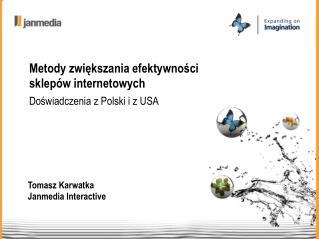 Tomasz Karwatka Janmedia Interactive