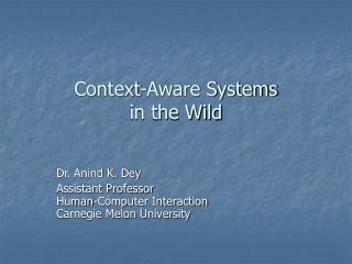 Context-Aware Systems  in the Wild