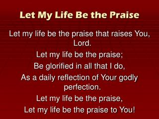 Let My Life Be the Praise