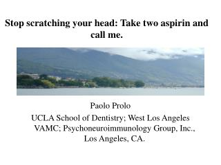 Stop scratching your head:  Take two aspirin and call me .