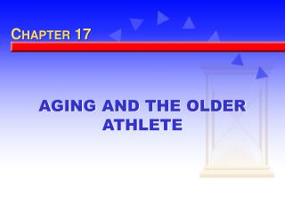 AGING AND THE OLDER ATHLETE