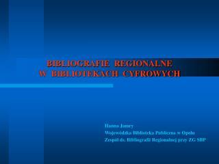 BIBLIOGRAFIE REGIONALNE W BIBLIOTEKACH CYFROWYCH