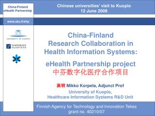 China-Finland Research Collaboration in Health Information Systems: e ­ Health Partnership project 中芬数字化医