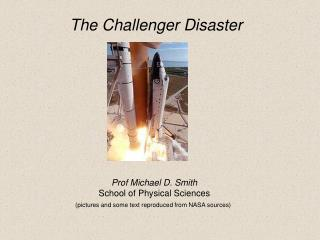 Prof Michael D. Smith School of Physical Sciences (pictures and some text reproduced from NASA sources)