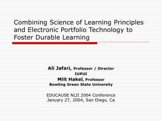 Ali Jafari, Professor / Director IUPUI Milt Hakel , Professor Bowling Green State University