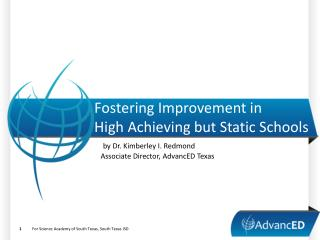 Fostering Improvement in  High Achieving but Static Schools