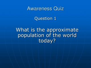 Awareness Quiz