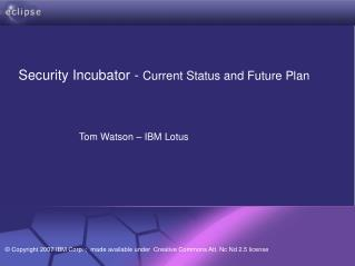 Security Incubator -  Current Status and Future Plan