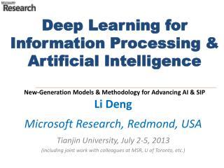 Li Deng Microsoft Research, Redmond, USA Tianjin University, July 2-5, 2013
