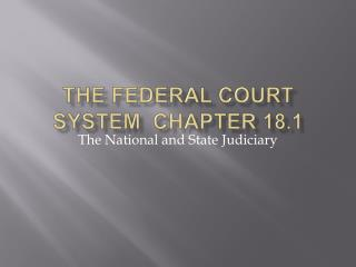 The Federal Court System  Chapter  18.1