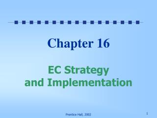 Chapter 16 EC Strategy  and Implementation