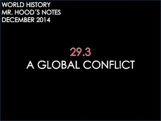 29.3 A GLOBAL CONFLICT