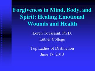 Forgiveness in Mind, Body, and Spirit: Healing Emotional Wounds and Health